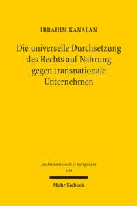 """Coverbild zu Ibrahim Kanalans Werk """"Die universelle Durchsetzung des Rechts auf Nahrung gegen transnationale Unternehmen"""""""